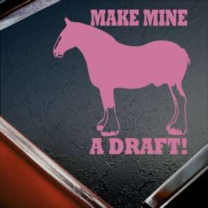 Make Mine A Draft Pink Decal Horse Truck Window Pink