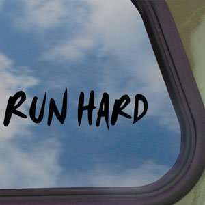 Run Hard Black Decal Truck Bumper Window Vinyl Sticker