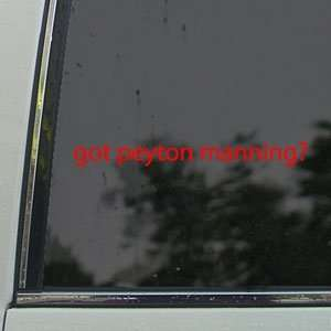 Got Peyton Manning? Red Decal Football Window Red Sticker