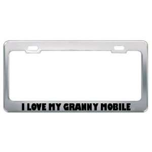 I Love My Granny Mobile Car Truck License Plate Frame Tag