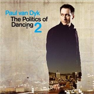 Politics of Dancing 2 by Paul Van Dyk