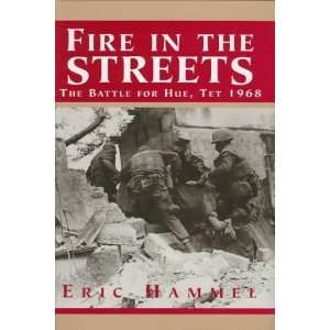 Fire in the Streets The Battle for Hue Tet 1968